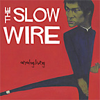 The Slow Wire